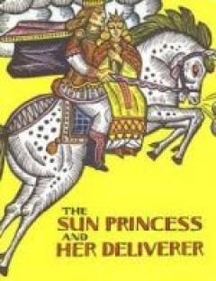The Sun princess and her deliverer : a Lithuanian folk tale