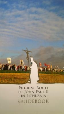 Pilgrim Route of John Paul II in Lithuania Guidebook