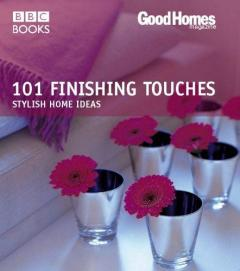 Good Homes: 101 Finishing Touches