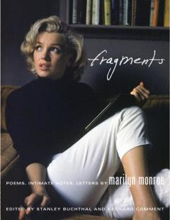 Marilyn Monroe Fragments: Poems, Intimate Notes, Letters