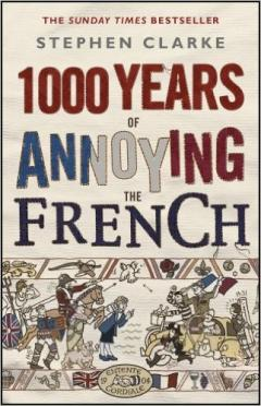 1000 years of annoying the French