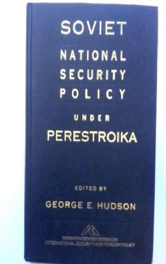 Soviet National Security policy Under Perestroika