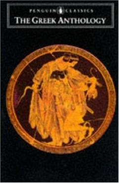 The Greek Anthology: And Other Ancient Greek Epigrams