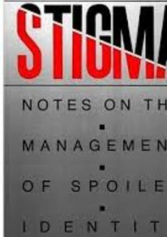 Stigma. Notes on the Management of Spoiled Identity