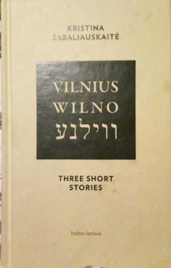 Vilnius. Wilno. Three short stories
