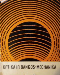 Optika ir bangos. Mechanika. Fizika II-III