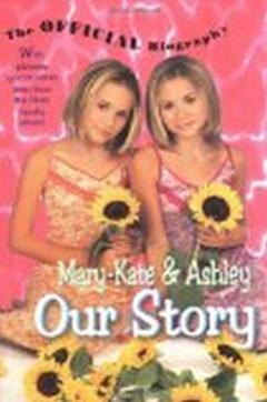 Our story Mary-Kate & Ashley Olsen's