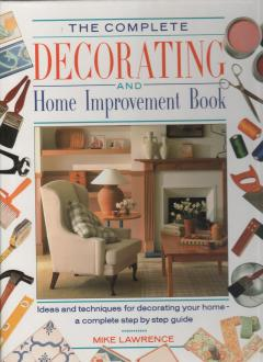 Complete Decorating And Home Improvement Book