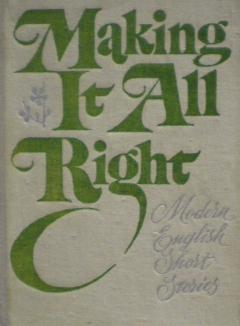 Making it all right Modern english short stories