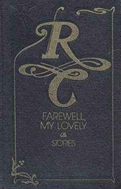 Farewell, My Lovely & Stories