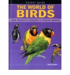 The World of Birds: From Antarctic Penguins to African Parrots