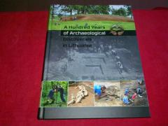 A hundred years of archaeological discoveries in Lithuania