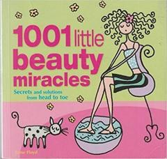 1001 Little Beauty Miracles: Secrets and Solutions, from Head to Toe
