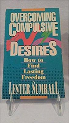 Overcoming Compulsive Desires: How to Find Lasting Freedom