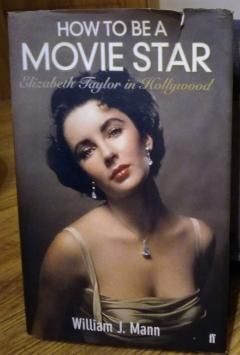 How to be a movie star. Elizabeth Taylor in Hollywood