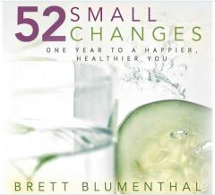 52 small changes, one year to a happier, healthier you