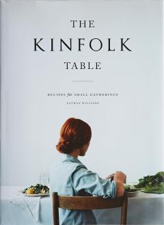 The Kinfolk Table : Recipes for Small Gatherings