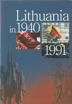 Lithuania in 1940–1991:the history of occupied Lithuania