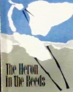 The Heron in the Reeds. Caplya v kamyshah