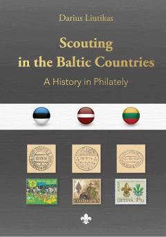 Scouting in the Baltic Countries A history in philately