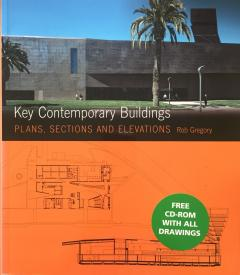 Key Contemporary Buildings: Plans, Sections and Elevations