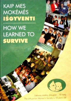 Kaip mes mokėmės išgyventi/How we learned to survive