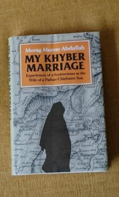 My Khyber Marriage: Experiences of a Scotswoman as the Wife of a Pathan Chieftain's Son