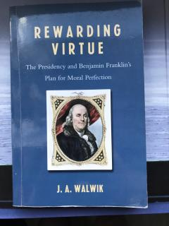 Rewarding Virtue. The Presidency and Benjamin Franklin's Plan for Moral Perfectio
