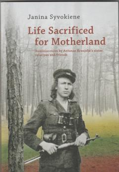 Life Sacrificed for Motherland: Reminiscences by Antanas Kraujelis's Sister, Relatives and Friends
