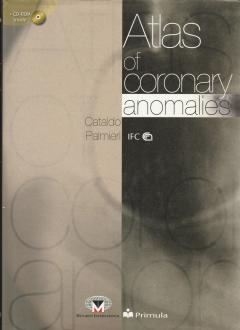 Atlas of coronary anomalies. Con CD-ROM
