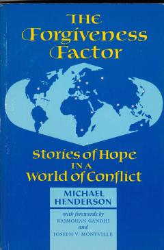 The Forgiveness Factor - Stories of Hope in a World of Conflict