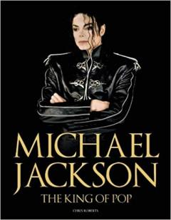 Michael Jackson. The King of Pop 1958-2009