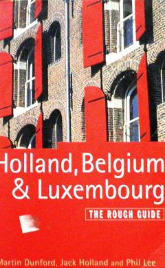 Holland, Belgium  & Luxembourg. The raugh guide