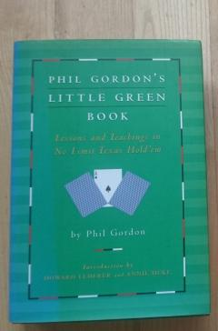 Phil Gordon's Little Green Book: Lessons and Teachings in No Limit Texas Hold'em Hardcover