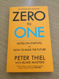 Zero to One : Notes on Start Ups, or How to Build the Future