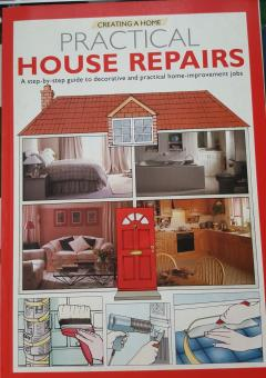 Creating home PRACTICAL HOUSE REPAIRS