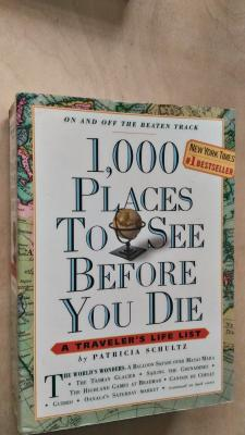 1000 places to see before you die. A traveler's life list