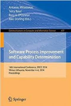 Software Process Improvement and Capability Determination 14th International Conference, SPICE 2014, Vilnius, Lithuania, November 4-6, 2014. Proceedings