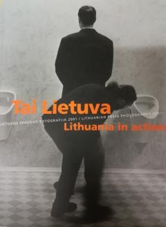 Tai Lietuva. Lithuania in action.