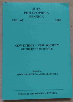 New Ethics - New Society or the Dawn of Justice (Acta Philosophica Fennica, 65)
