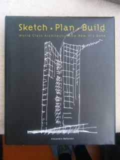 Sketch.Plan.Build. World class architects show how it's done