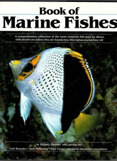 Book of Marine Fishes. A comprehensive collection of the most common fish seen by divers with details on. Where they are found. How they behave. What they eat