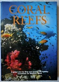 Coral Reefs. A global view by diver and aquarist Les Holliday.