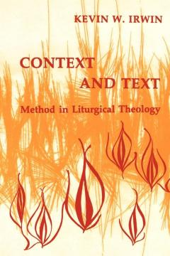 Context and Text: Method in Liturgical Theology