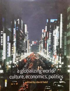A Globalizing World?: Culture, Economics and Politics