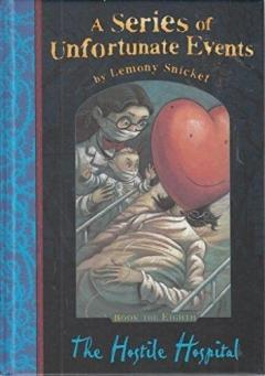The Hostile Hospital (A Series of Unfortunate Events) by Lemony Snicket
