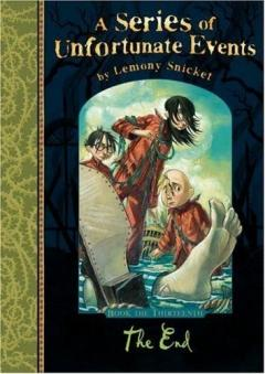 The End (A Series of Unfortunate Events) by Snicket, Lemony