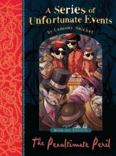 The Penultimate Peril (A Series of Unfortunate Events), Snicket, Lemony