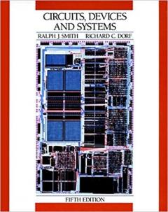 Circuits, Devices and Systems. A First Course in Electrical Engineering
