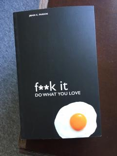 F**k it. Do what you love